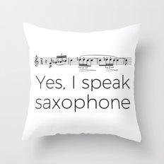 I speak saxophone Throw Pillow