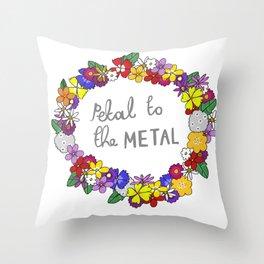 Petal to the metal  Throw Pillow