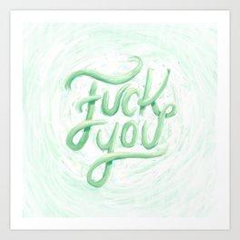 Fuck You Art Print