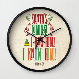 Buddy the Elf! Santa's Coming! I know him! I KNOW HIM! Wall Clock