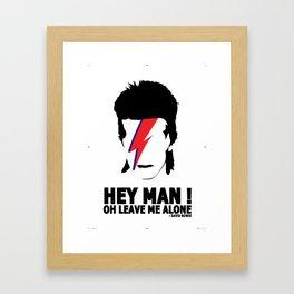 Hey man, won't you leave me alone Framed Art Print