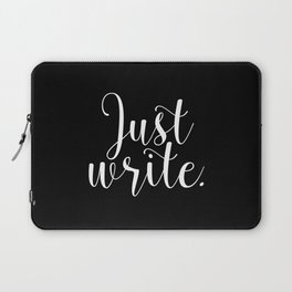 Just write. - Inverse Laptop Sleeve