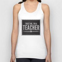 teacher Tank Tops featuring Trust Me Teacher Quote by EnvyArt