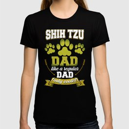 Shih Tzu Dad Like A Regular Dad Only Cooler T-shirt