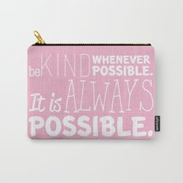 Be Kind Whenever Possible Carry-All Pouch