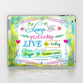 Learn from Yesterday, Live for Today by Jan Marvin Laptop & iPad Skin
