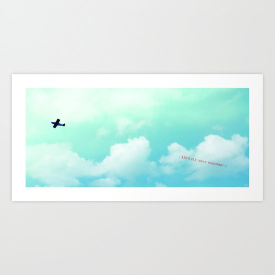 Let's Fly Away  Art Print