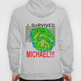 I SURVIVED HURRICANE MICHAEL!!! Hoody