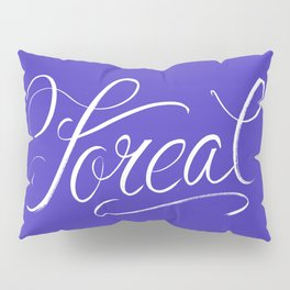Foreal (Hip Hop Calligraphy I) Pillow Sham