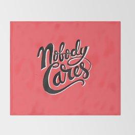 Nobody Cares Throw Blanket