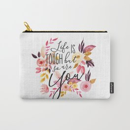 Life is tough but so are you, Floral Motivational Quote Inspirational Calligraphic Quote Carry-All Pouch