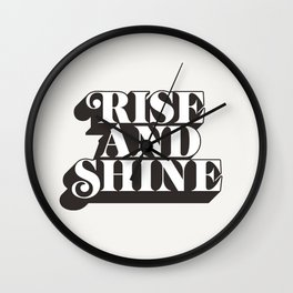 Rise and Shine motivational typography in black and white home wall decor Wall Clock