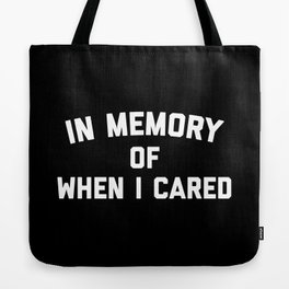 Memory When Cared Funny Quote Tote Bag