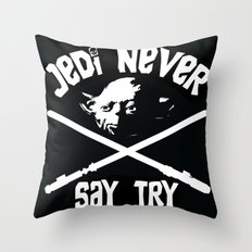 Jedi Never Say Try Throw Pillow