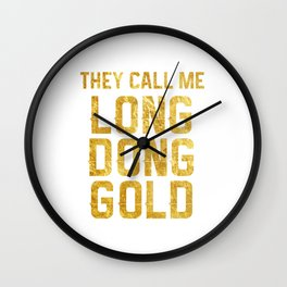 They call me Long Dong Gold big penis cock dick Wall Clock