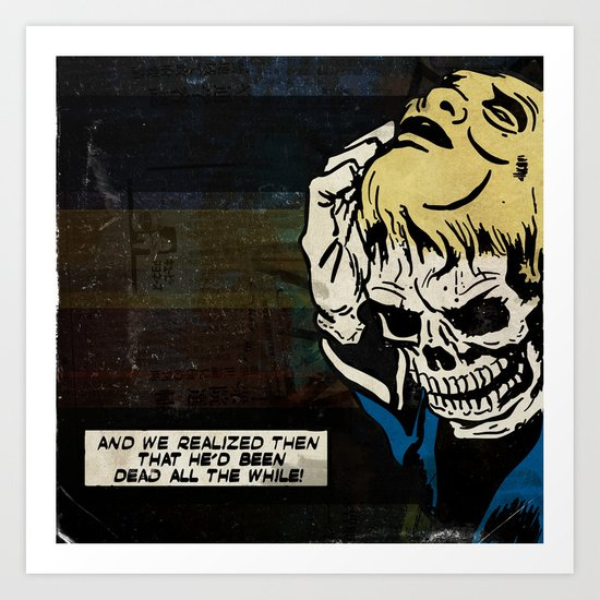 Dead All the While Art Print