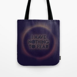 I have nothing to fear Tote Bag