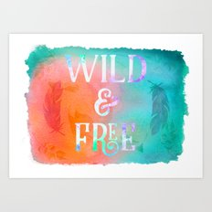 Be Wild and Free! Orange and Turquoise Boho Watercolor Art Print