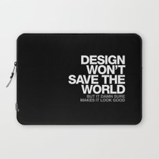 DESIGN WON'T SAVE THE WORLD Laptop Sleeve