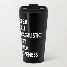 SUPER CALI SWAGILISTIC SEXY HELLA DOPENESS (Black & White) Travel Mug