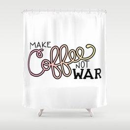 Coffee Not War (Sunset) Shower Curtain