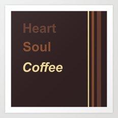 Heart Soul Coffee Art Print