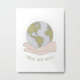 Treat her well Metal Print
