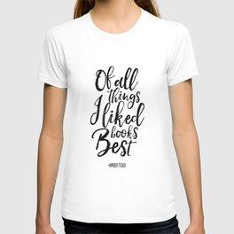 nikola tesla, of all things i liked books best,literary quote,biblioteca decor,friends gift,literary T-shirt