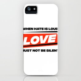When Hate Is Loud LOVE Must Not Be Silent Retro Vintage Distressed iPhone Case