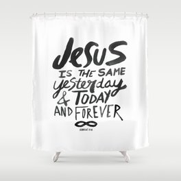 Hebrews 13: 8 Shower Curtain