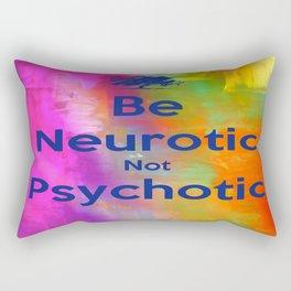 Be Neurotic Rectangular Pillow