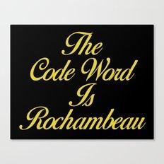 The Code Word is Rochambeau Canvas Print