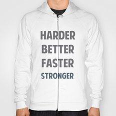 HARDER BETTER FASTER STRONGER Hoody