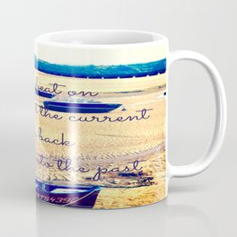 So We Beat On, Boats Against the Shore... Coffee Mug