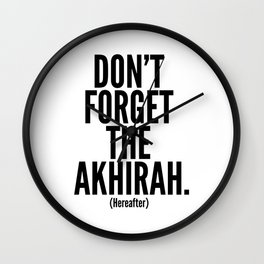 Don't Forget The Akhirah. (Hereafter) Wall Clock