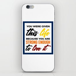 Strong Enough To Live iPhone Skin