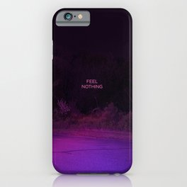 Feel Nothing iPhone Case