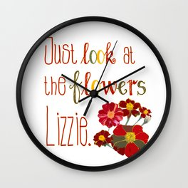 Just Look at the Flowers  Wall Clock