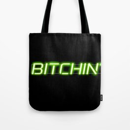 Bitchin' Neon Sign Tote Bag