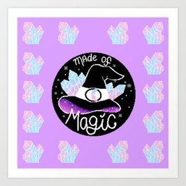 Made of magic Art Print