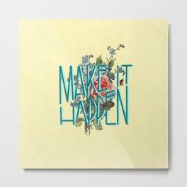 Motivational lettering art - Make it happen saying with floral details Metal Print