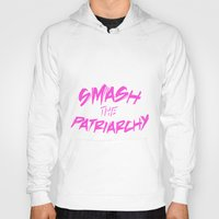 patriarchy Hoodies featuring Smash the Patriarchy by tjseesxe