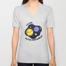 You're Outta This World Cute Astronomy Space Pun Unisex V-Neck