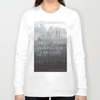 "tolkien Long Sleeve T-shirts featuring ""Not all those who wander are lost"" -- J. R. R. Tolkien quote poster by asiawilliams"