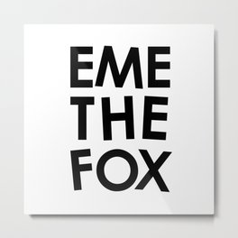 EME THE FOX Metal Print