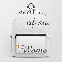 Women are the real architects of society Backpack
