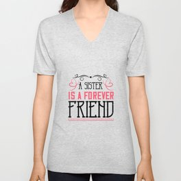 A Faithful Sister Is Worth A Thousand Friends Unisex V-Neck