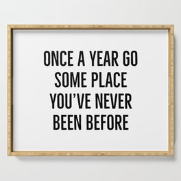 """Once a year go some place you've never been before"" - Dalai Lama Quote Serving Tray"