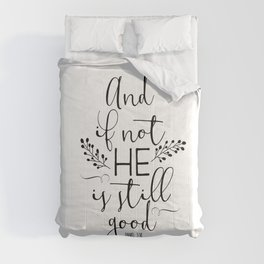 Christian Quote - And If Not He Is Still Good Comforters