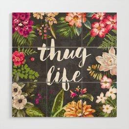 Thug Life Wood Wall Art
